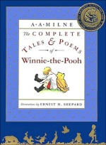 The Complete Tales and Poems of Winnie-the-Pooh by A.A. Milne